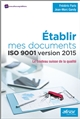 ETABLIR MES DOCUMENTS ISO 9001 VERSION 2015 LE COUTEAU SUISSE DE LA QUALITE